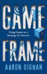 Game frame: Using games as strategy for success