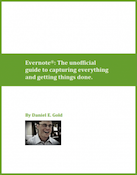Evernote: The unofficial guide to capturing everything and getting things done.