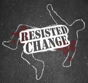 Resisted Change