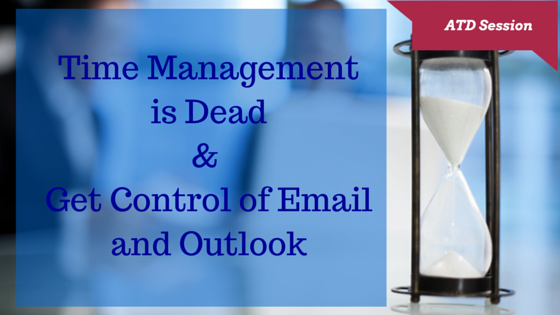 Time Management is Dead & Get Control of