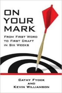 On Your Mark - From First Word to First Draft in Six Weeks