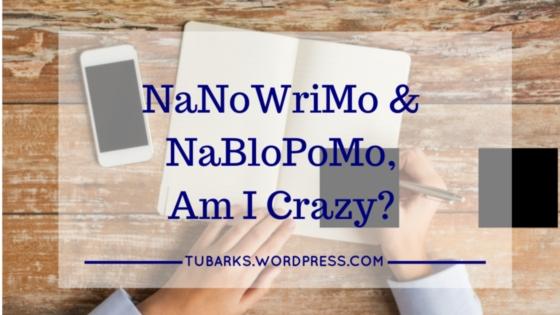 NaNoWriMo and NaBloPoMo, Am I Crazy?