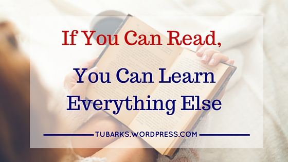 If You Can Read, You Can Learn Everything Else